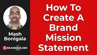 How to create a Brand Mission Statement! - The Brand Builder Show #14
