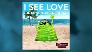 Jonas Blue - I See Love Ft. Joe Jonas