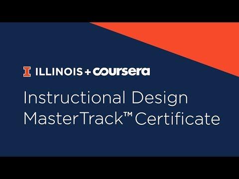 Coursera + Illinois Instructional Design MasterTrack Certificate ...