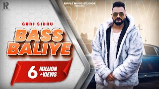 GURJ SIDHU | BASS BALIYE | OFFICIAL VIDEO |  LATEST PUNJABI SONGS 2019 | RIPPLE MUSIC