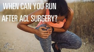 When can I run after ACL surgery?