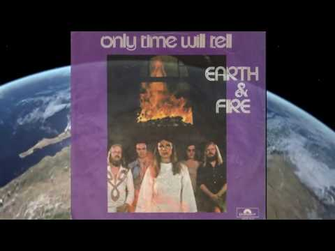 Only Time Will Tell - Earth & Fire
