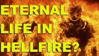 Eternal Life in Hellfire?