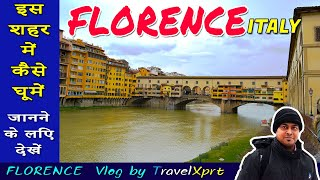 Florence Italy | Travel Guide & Tips For The First Time Visitors | Hindi Vlog