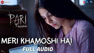 Meri Khamoshi Hai - Full Audio  Pari  Anushka Sharma