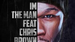 I'm The Man (Clean) 50 Cent feat. Chris Brown