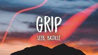Seeb, Bastille   Grip (Lyrics)