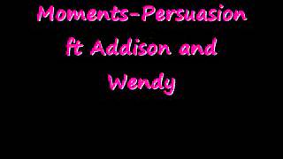 Moments-Persuasion ft Addison