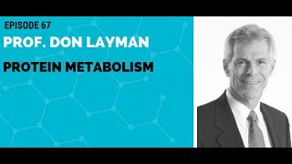 Professor Don Layman: Protein Metabolism