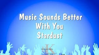 Music Sounds Better With You   Stardust (Karaoke Version)