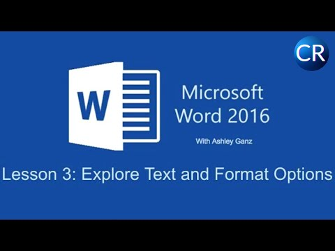 CR | Microsoft Word 2016: LESSON 3: Text and Formatting