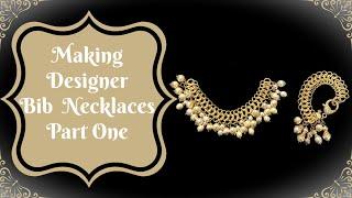 Making Designer Bib Necklaces , Part One