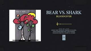 "Bear Vs. Shark ""Bloodgiver"""