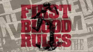 """FIRST BLOOD """"RULES OF CONVICTION"""""""