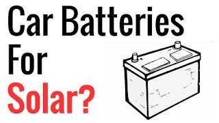Car Batteries For Solar?