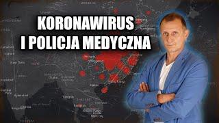 Hubert Czerniak – Koronawirus i policja medyczna