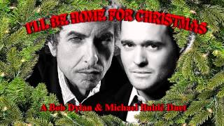 Bob Dylan and Michael Bublé - I'll Be Home For Christmas
