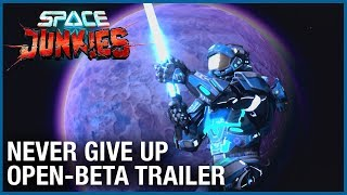 Space Junkies: Never Give Up | Open-Beta Trailer | Ubisoft [NA]