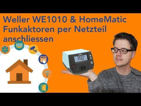 Weller WE1010 - oder - Endlich HomeMatic Funkaktoren per Netzteil betreiben