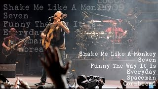 Dave Matthews Band - Shake Me - Seven - Funny The Way - Everyday - Spaceman - Cornbread (Audios)