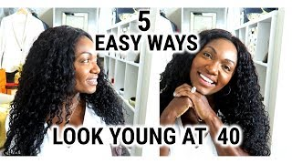 5 EASY WAYS | HOW TO LOOK YOUNGER OVER 40 | FASHION OVER 40