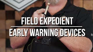 Field Expedient Early Warning Devices - DIY and Purchased Solutions