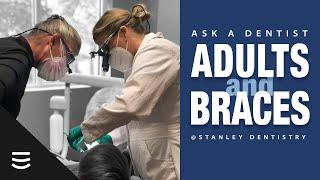Ask a Dentist: Adults + Braces