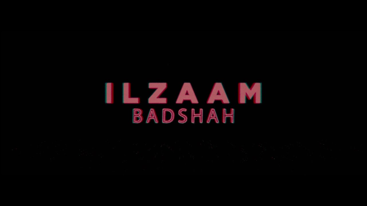 Ilzaam Lyrics - Badshah