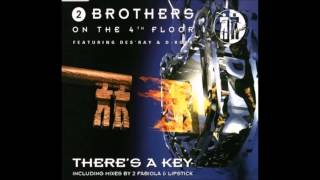 THERE'S A KEY (LIPSTICK RADIO MIX) - 2 BROTHERS ON THE 4TH FLOOR