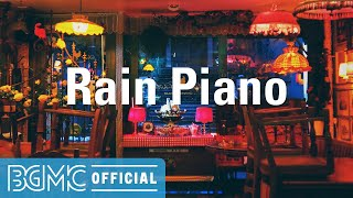 Rain Piano: Cafe Chill for Rainy Weather - Mellow Piano Instrumental Music for Rest, Relax