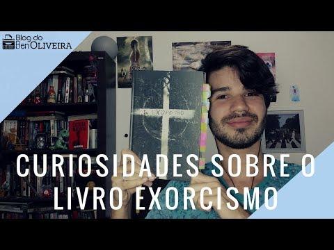 10 Curiosidades sobre o livro Exorcismo | Ben Oliveira