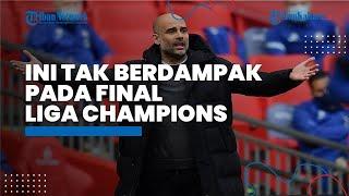 Manchester City vs Chelsea Liga Inggris, Pep Guardiola: Ini Tak Berdampak pada Final Liga Champions