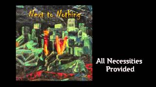 Next to Nothing - All necessities provided