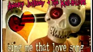 Angry Johnny And The Killbillies-Sing Me That Love Song Again