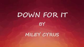 Miley Cyrus - Down For It (lyrics/letra)