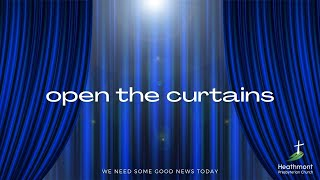Open the curtains. Mark 15:38