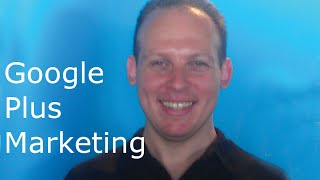 Google Plus marketing: How to promote your business with Google Plus And Google Hangouts