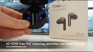 LG TONE Free FN7 Unboxing, einrichten und erster Eindruck – Bluetooth Kopfhörer mit Noise Cancelling