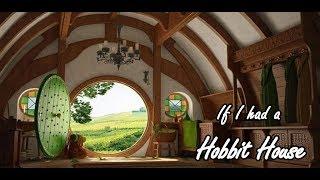 If I Had A Hobbit House