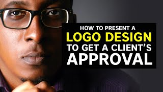 How to Get a Client to Approve Your Logo Design