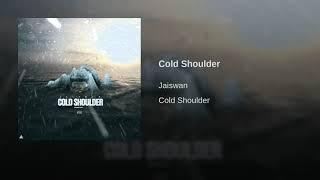 Jaiswan   Cold Shoulder