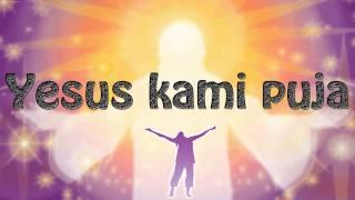 Lagu Rohani Kristen - Yesus Kami Puja