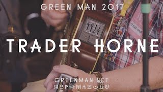 Trader Horne - Children of Oare (Green Man Sessions 2016)