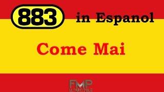 883 - Quien seras (Come mai)