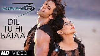 Dil Tu Hi Bataa - Video Song - Krrish 3