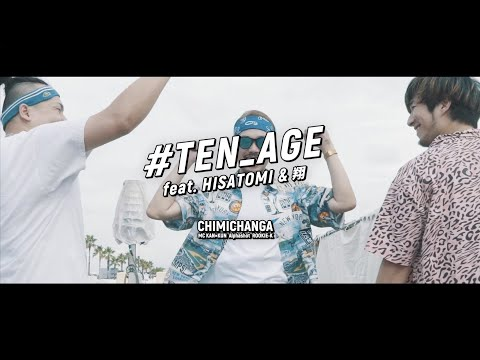 #TEN_AGE feat. HISATOMI & 翔 / CHIMICHANGA (MC KANxKUN, Alphashot, ROOKIE-K)