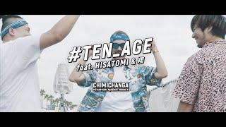 #TEN_AGE feat. HISATOMI & 翔 / CHIMICHANGA (MC KANxKUN, Alphashot, ROOKIE-K)