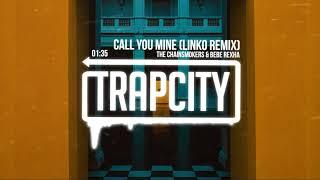 The Chainsmokers & Bebe Rexha - Call You Mine (Linko Remix)