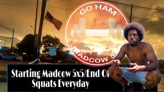 How To Start Of Madcow 5x5 | End Of Squats Everyday |