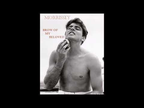 MORRISSEY - Brow Of My Beloved